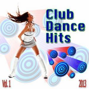 Club & Dance Hits Vol. 1 (2013)